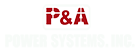 P&A POWER SYSTEMS